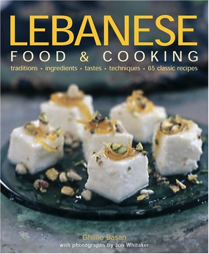 Lebanese Food and Cooking : Traditions, Ingredients,: Basan, Ghillie