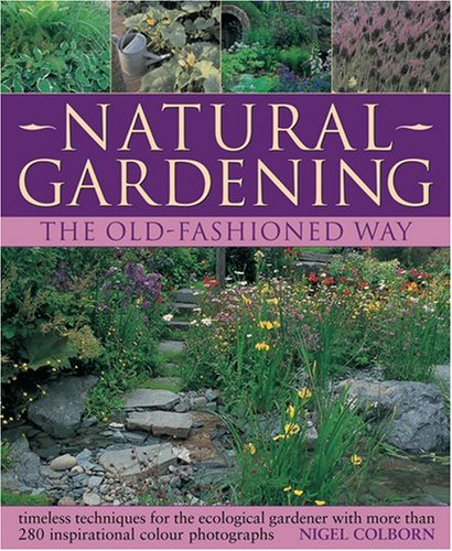 9781903141731: Natural Gardening the Traditional Way: Timeless Techniques for the Ecological Gardener