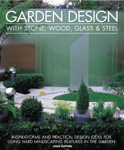 9781903141786: Garden Design with Stone, Wood, Glass & Steel: Inspirational and practical design ideas and techniques using hard landscaping materials