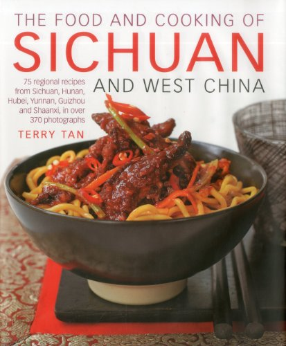 9781903141816: The Food and Cooking of Sichuan and West China: 75 Regional Recipes from Sichuan, Hunan, Hubei, Yunnan, Guizhou and Shaanxi, in Over 370 Photographs