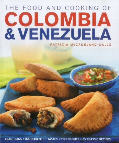 9781903141830: The Food and Cooking of Colombia & Venezuela: Traditions, ingredients, tastes, techniques, 65 classic recipes