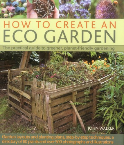 How to Create an Eco Garden : John Walker