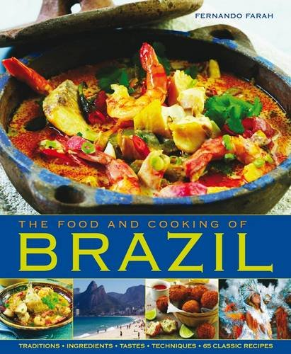 9781903141939: The Food and Cooking of Brazil: Traditions, Ingredients, Tastes, Techniques, 65 Classic Recipes