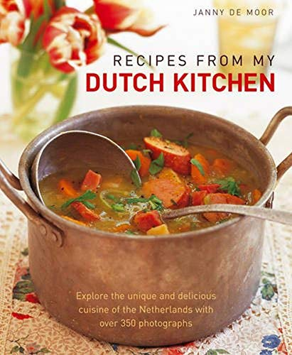 9781903141991: Recipes from My Dutch Kitchen: Explore the unique and delicious cuisine of the Netherlands with over 350 photographs