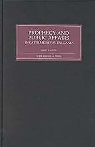 Prophecy and Public Affairs in Later Medieval England