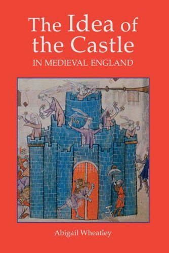 9781903153147: The Idea of the Castle in Medieval England (0)