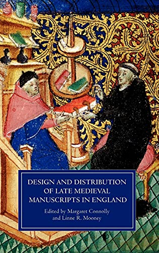 Design and Distribution of Late Medieval Manuscripts in England (Manuscript Culture in the British ...