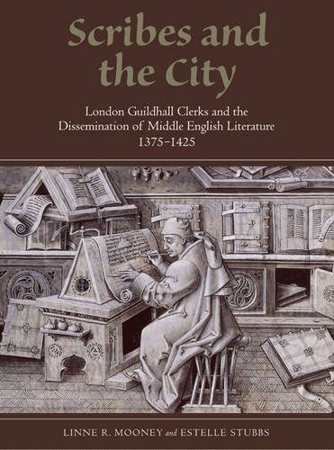 9781903153406: Scribes and the City: London Guildhall Clerks and the Dissemination of Middle English Literature, 1375-1425 (Manuscript Culture in the British Isles)