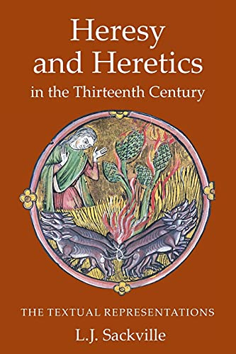 9781903153567: Heresy and Heretics in the Thirteenth Century: The Textual Representations (1) (Heresy and Inquisition in the Middle Ages)