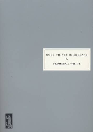 9781903155004: Good Things in England: A Practical Cookery Book for Everyday Use