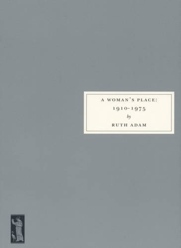 A Woman's Place, 1910-1975: Ruth Adam