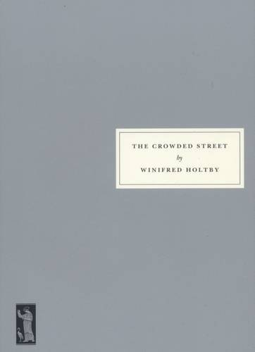 The Crowded Street: Winifred Holtby