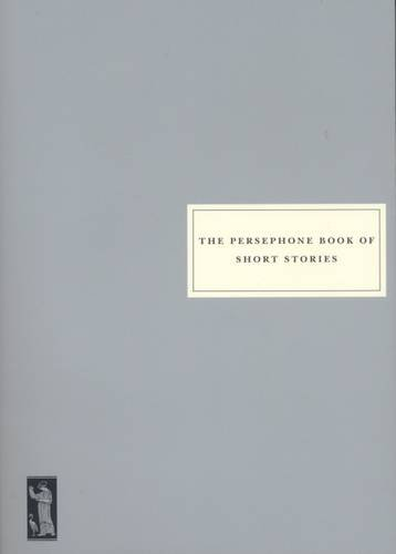 9781903155905: The Persephone Book of Short Stories