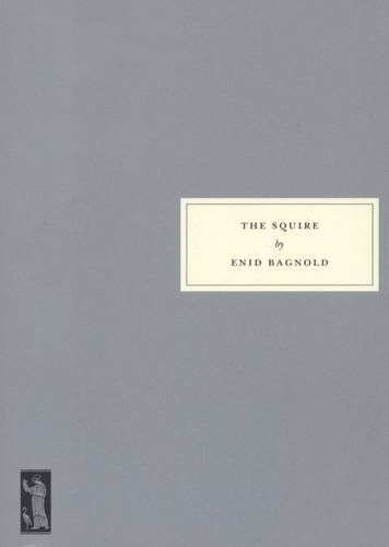 The Squire: Bagnold, Enid; Sebba, Anne