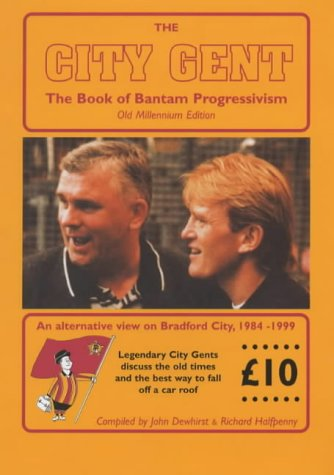 The City Gent: The Book of Bantam Progressivism: John Dewhirst, Richard Halfpenny