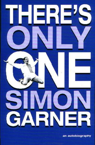 9781903158364: There's Only One Simon Garner: An Autobiography
