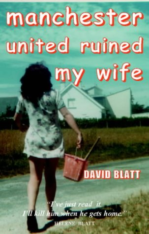 9781903158524: Manchester United Ruined My Wife