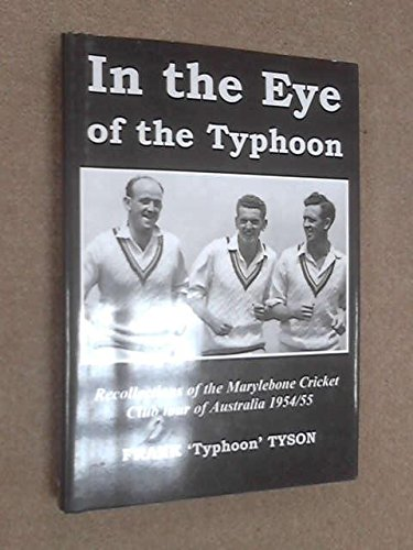 9781903158579: In the Eye of the Typhoon: The Inside Story of the MCC Tour of Australia and New Zealand 1954/55