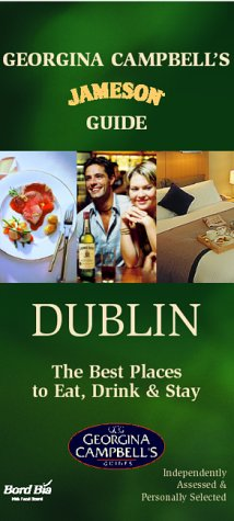 9781903164099: Georgina Campbell's James Guide Dublin: The Best Places to Eat, Drink & Stay