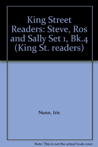 9781903166031: King Street Readers: Steve, Ros and Sally Set 1, Bk.4 (King St. readers)