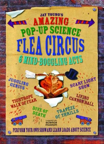 The Amazing Pop-Up Science Flea Circus: 6 Mind-Boggling Acts: Oxlade, Chris
