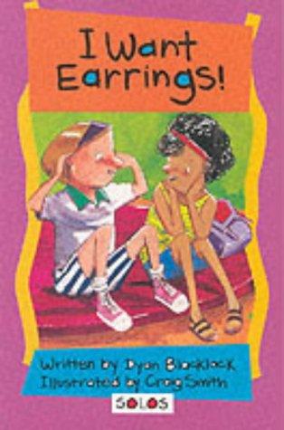 9781903207178: I Want Earrings! (Solos)