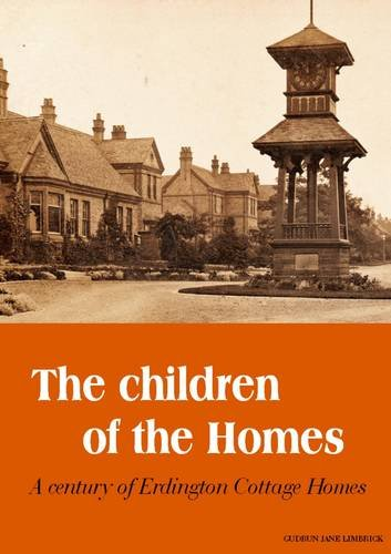 9781903210284: The Children of the Homes: A Century of Erdington Cottage Homes