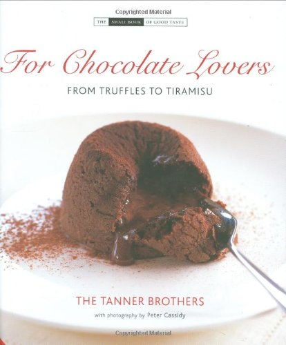 9781903221624: For Chocolate Lovers: From Truffles to Tiramisu (The Small Book of Good Taste Series)