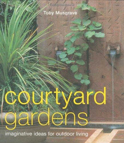 9781903221747: Courtyard Gardens: Imaginative Ideas for Outdoor Living