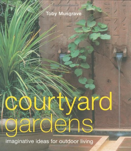 9781903221747: Courtyard Gardens: Imaginative Ideas for Outdoor Living