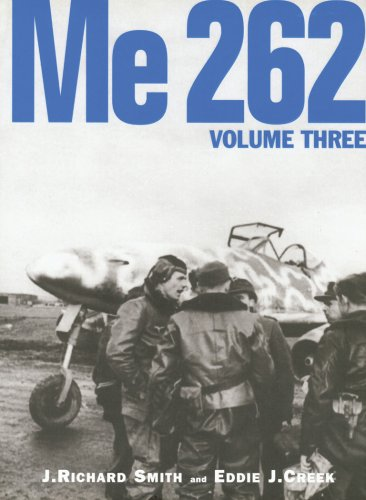 ME 262 VOLUME THREE: J. RICHARD SMITH AND EDDIE J. CREEK