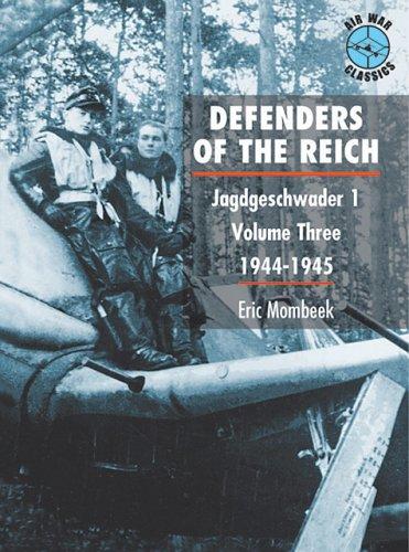 9781903223031: Defenders of the Reich: Jagdgeschwder 1 Volume Three 1944-1945