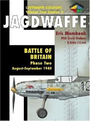 9781903223062: Jagdwaffe : Battle of Britain: Phase Two: August-September 1940 (Luftwaffe Colours : Volume Two, Section 2)