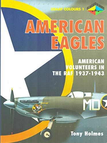 9781903223161: American Eagles, Volume 1: American Volunteer Fighter Pilots in the RAF, 1937-43