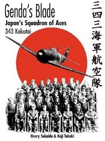 9781903223253: Genda's Blade: Japan's Squadron of Aces: 343 Kokutai
