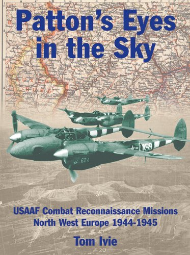 Patton's Eyes in the Sky: USAAF Tactical Reconnaissance Missions-North West (Air War Classics)