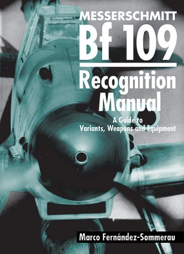 9781903223277: Messerschmitt Bf 109 Recognition Manual: A Guide to Variants, Weapons and Equipment