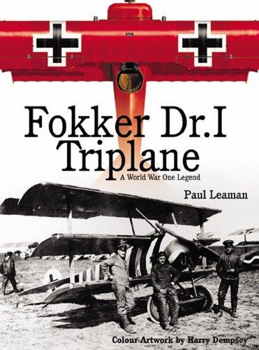 Fokker Dr I Triplane: A World War: Leaman, Paul