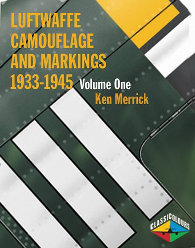 Luftwaffe Camouflage and Markings 1933-1945 Volume One: K.A. Merrick