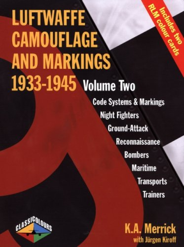 Luftwaffe Camouflage And Markings 1933-1945, Volume Two.: Merrick, K.A.
