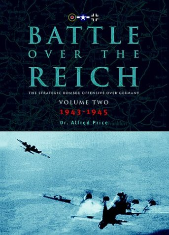 9781903223482: Battle Over The Reich: The Strategic Bomber Offensive Against Germany. Volume 2, 1943-1945