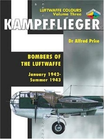 9781903223499: Kampfflieger, Vol. 3: Bombers of the Luftwaffe January 1942-September 1943: 1942-1943 v. 3