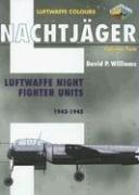 9781903223543: Nachtjager, Volume Two: Luftwaffe Night Fighter Units 1943-1945: Luftwaffe Nightfighter Units 1939-45: v. 2 (Luftwaffe Colours)