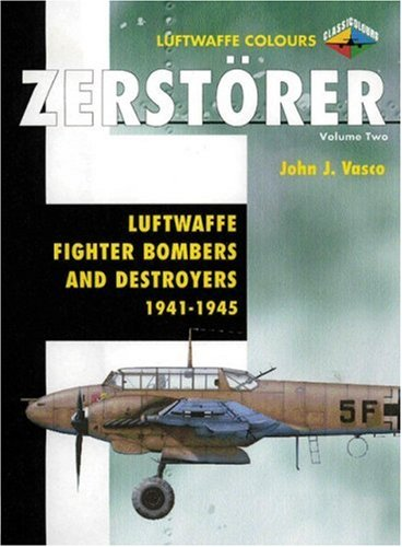 9781903223581: Zerstorer Volume Two: Luftwaffe Fighter Bombers and Destroyers 1941-1945 (Luftwaffe Colours)