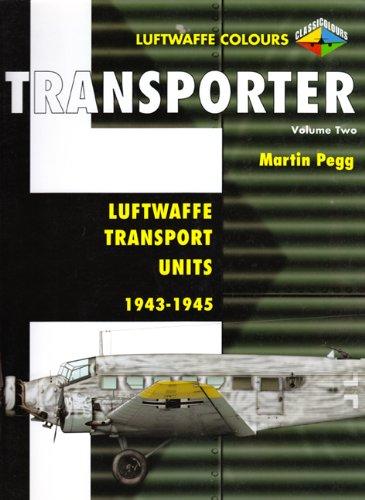 9781903223642: Transporter Volume Two: Luftwaffe Transport Units 1943-1945 (Luftwaffe Colours) (v. 2)