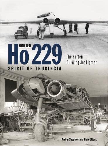 9781903223666: Horten Ho 229 Spirit of Thuringia: The Horten All-wing Jet Fighter