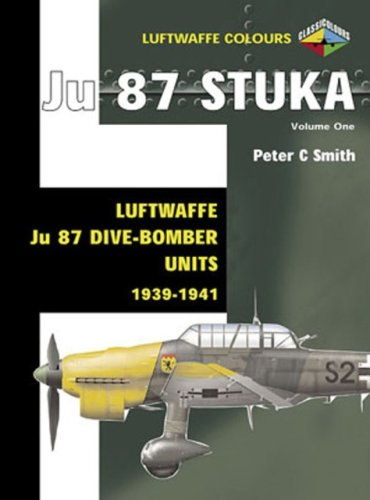 9781903223697: Ju 87 Stuka Volume One: Luftwaffe Ju 87 Dive-Bomber Units 1939-1941 (Luftwaffe Colours) (v. 1)