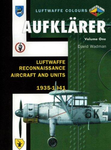 9781903223741: Aufklarer Volume One: Luftwaffe Reconnaissance Aircraft and Units 1935-1941 (Luftwaffe Colours)