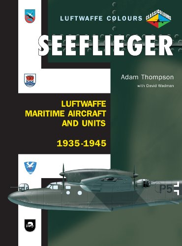 9781903223970: Seeflieger: Luftwaffe Maritime Aircraft and Units 1935-1945