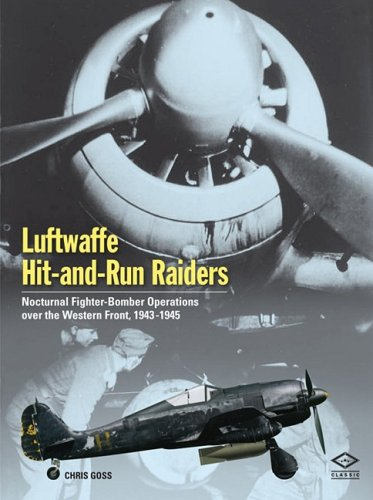 Luftwaffe Hit-and-Run Raiders: Nocturnal Fighter-Bomber Operations Over the Western Front, 1943-1945